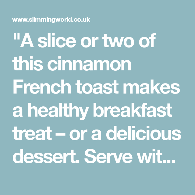 a slice or two of this cinnamon french toast makes a healthy breakfast treat or a delicious in 2020 cinnamon french toast breakfast treats slimming world breakfast pinterest