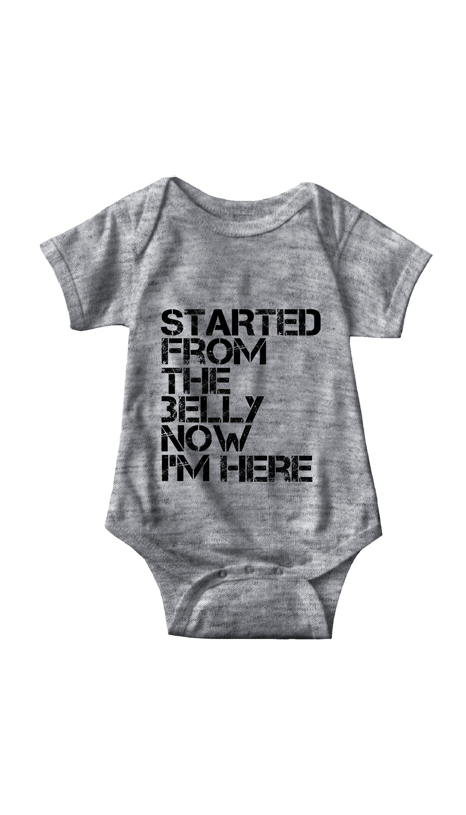 Started From The Belly Infant Onesie