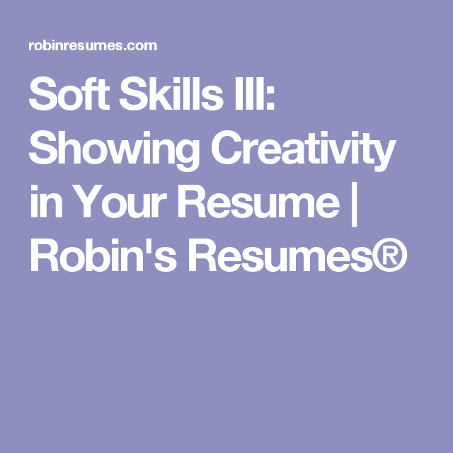 Soft Skills III: Showing Creativity In Your Resume