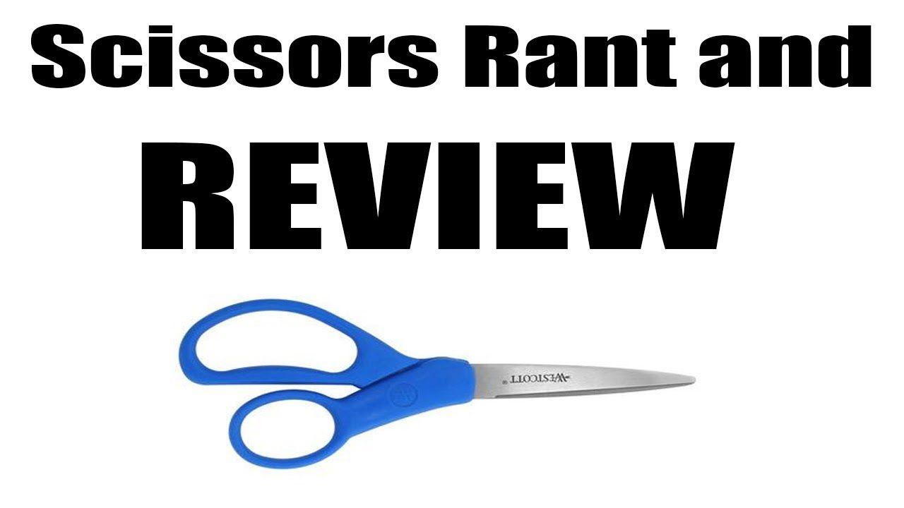 Pair Of Scissors Rant Scissors Reviews