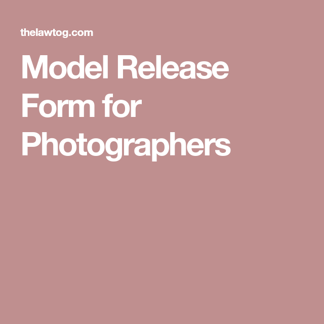 Model Release Form For Photographers  Models And Photographers