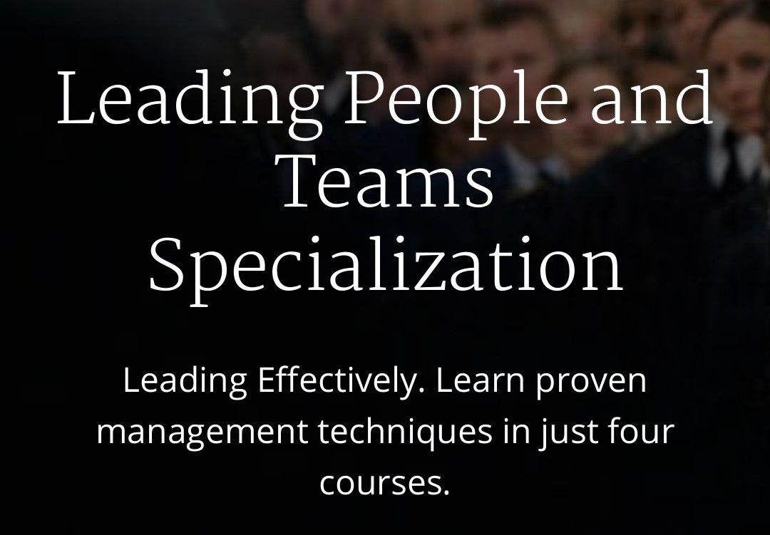 Leading People And Teams Specialization University Of Michigan On