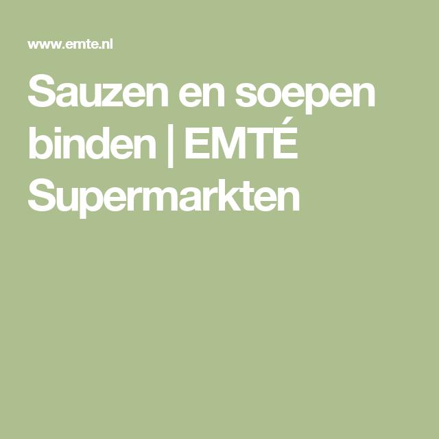 Sauzen en soepen binden | EMTÉ Supermarkten