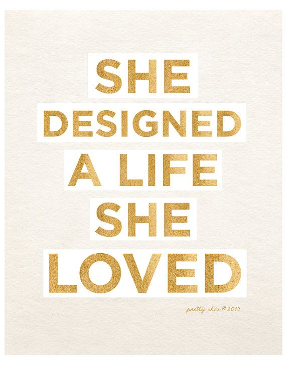 She Designed a Life She Loved - Art Print - Inspirational Wall Art ...