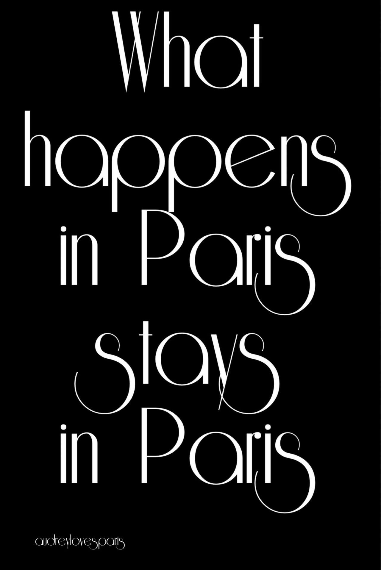 What happens in Paris stays in Paris!
