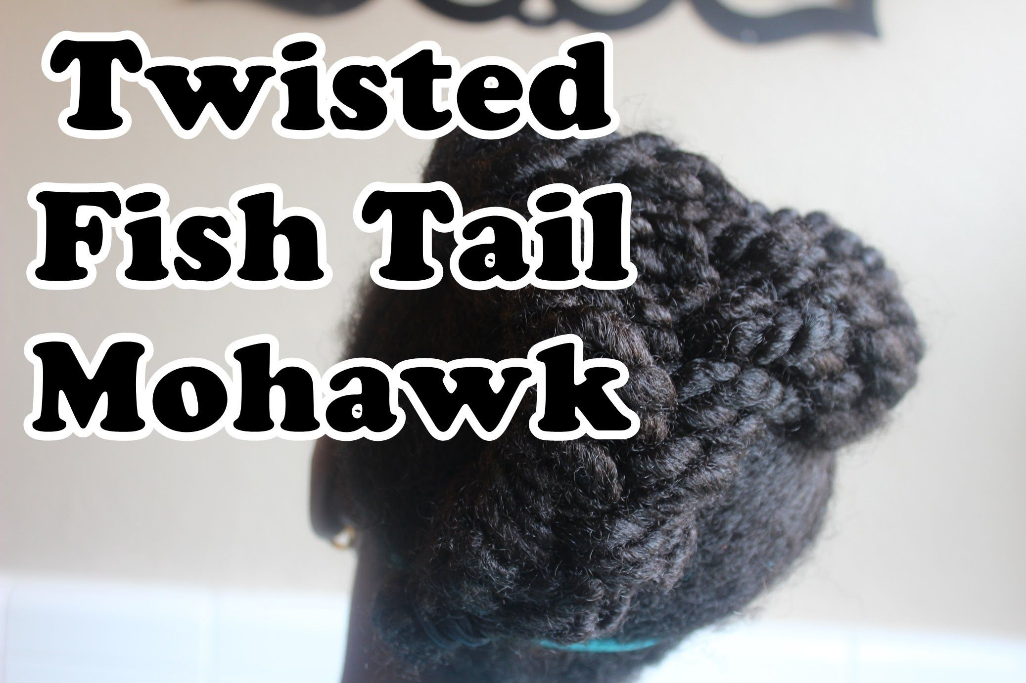 Fish tail twisted mohawk on natural hair cutegirlhairstyle natural
