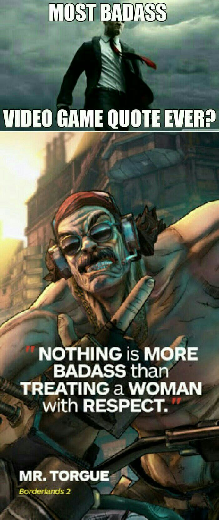 Mr Torgue The Badass Via R Gaming Video Game Quotes Borderlands Funny Gaming Memes