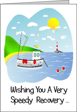 Boat Speedy Recovery Card Get Well Cards Cards Recovery Cards