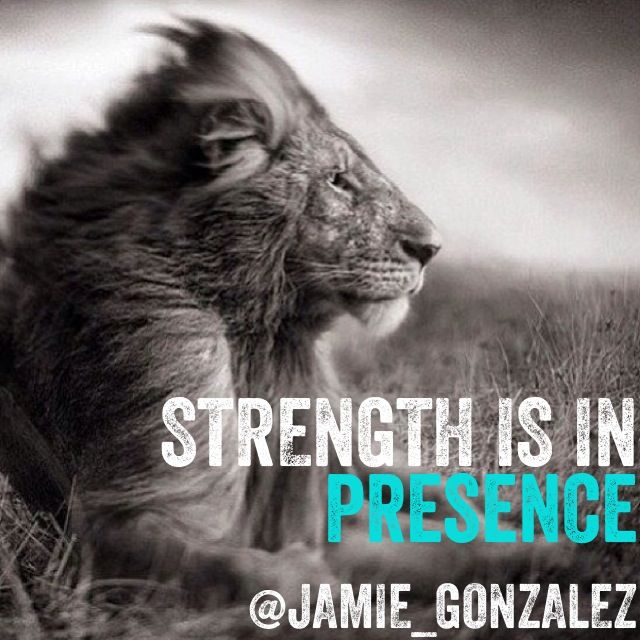 Strength is on presence Tiger quotes, Lion quotes, Lion