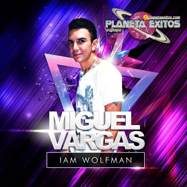 Dj Miguel Vargas - Compilado Remixes Planeta Exitos
