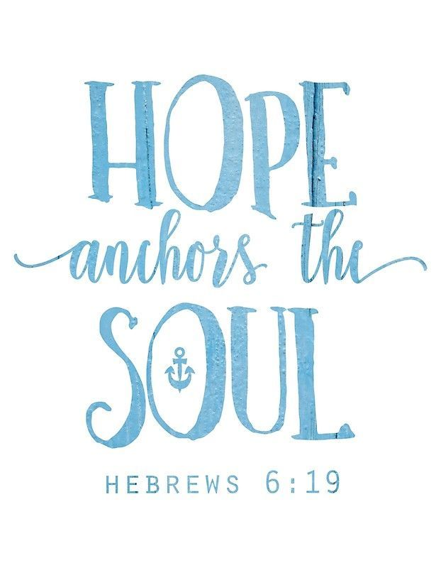 Hope Anchors The Soul   Hebrews 6:19 Christianity, Christian, God, Quote,  Quotes, Bible, Scripture, Verse, Verses