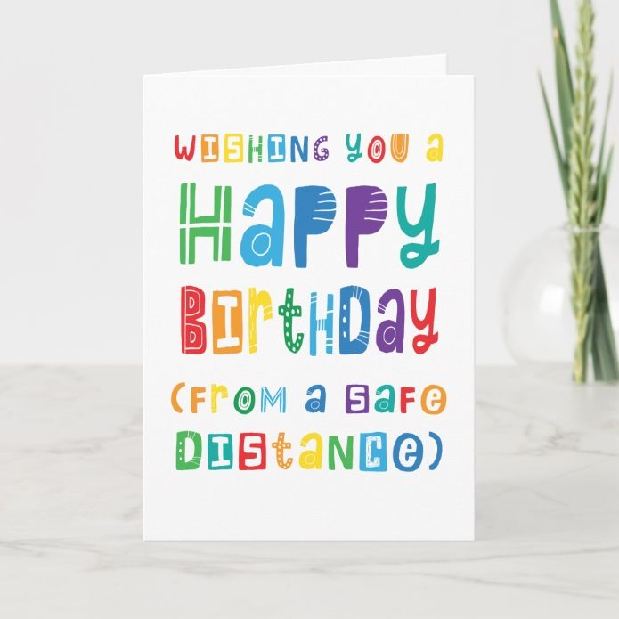 Funny Social Distancing Birthday Safe Distance Card Zazzle Com Birthday Card Sayings Funny Birthday Cards Custom Greeting Cards