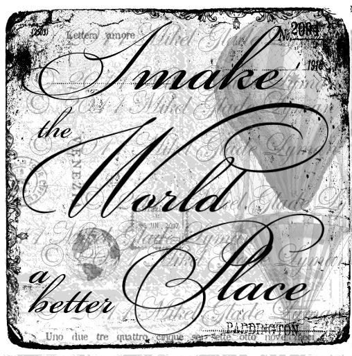 I make the world a better place  2011 copyright Designs By Mikel
