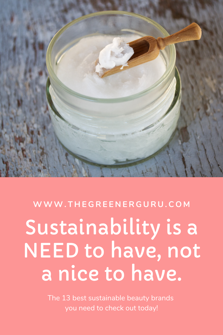 The 13 best beauty brands for the planet (and they are all cruelty free!) – The Greener Guru #naturalbeauty #greenbeauty #ecobeauty #crueltyfreebeauty #veganbeauty