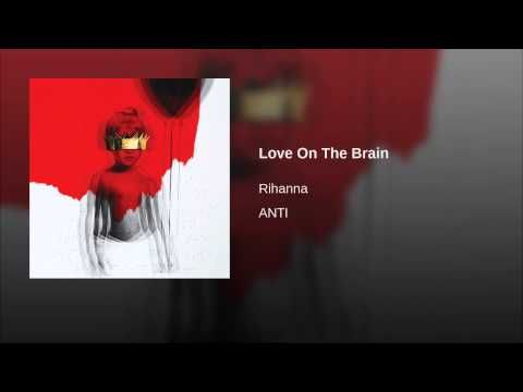 Love On The Brain Rihanna Love The Guitar On This Just Heard This Song On The Radio This Is A Side Of Her You Don T Get To Best Kisses Rihanna Rihanna