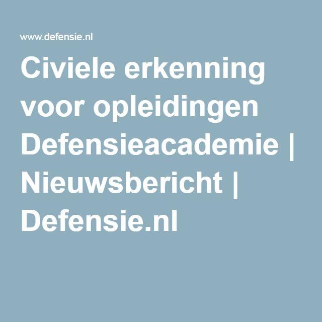 Civiele erkenning voor opleidingen Defensieacademie   Nieuwsbericht   Defensie.nl