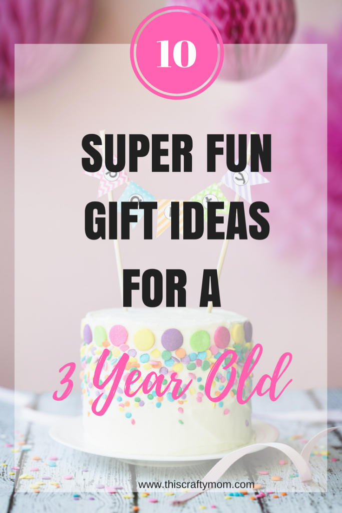10 Really Fun Gift Ideas For A 3 Year Old
