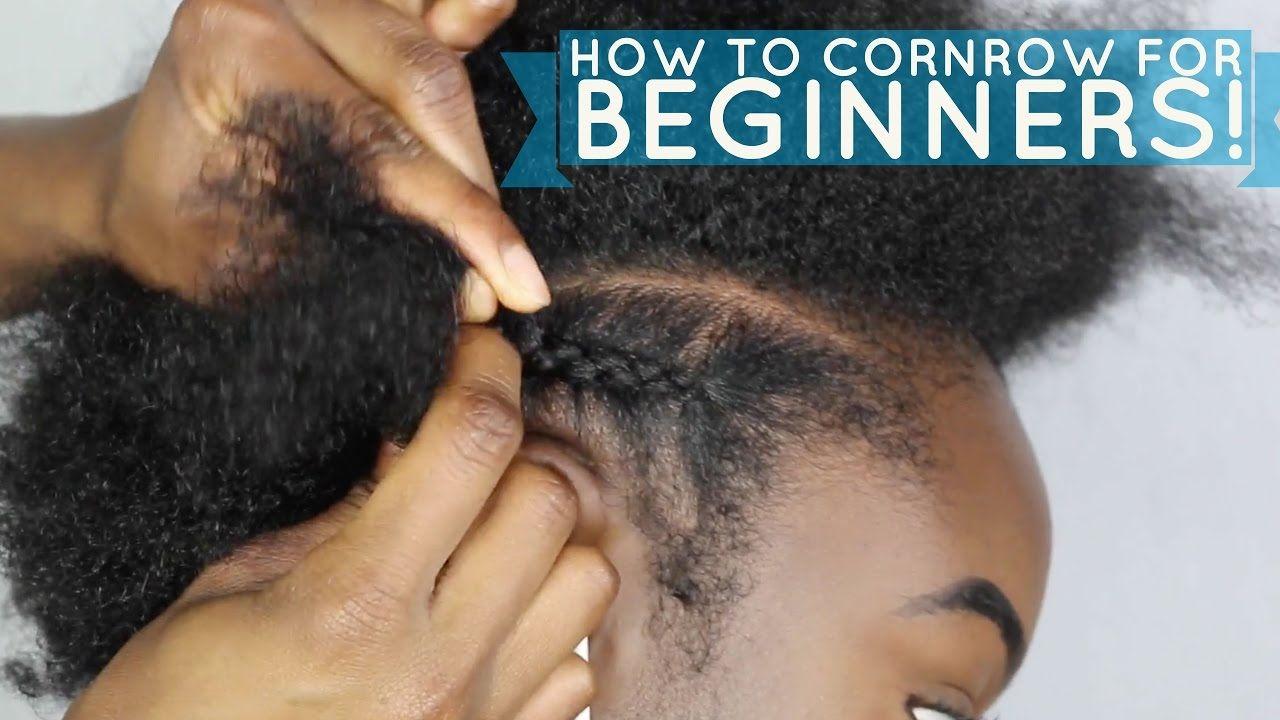 How To Braid Cornrow For Beginners Https Blackhairinformation Com Video Gallery How To Braidcornrow Fo Braiding Your Own Hair Natural Hair Styles Cornrows
