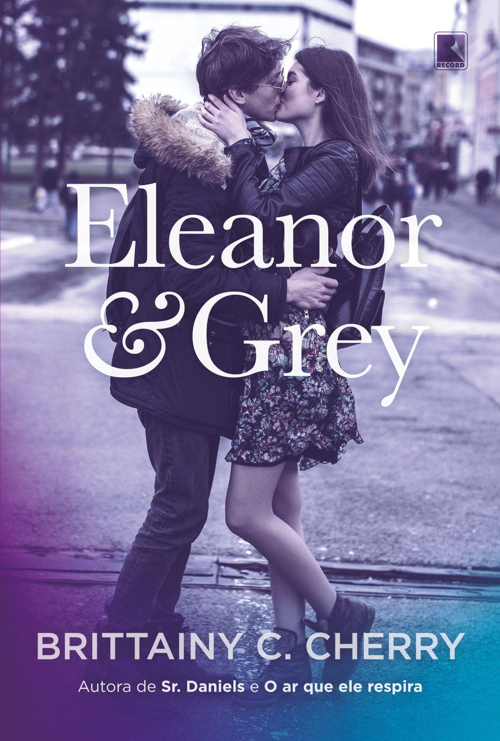 Eleanor Grey E Um Livro Sobre Amizade Familia Perdas E Acima De Tudo Amor Livros Lancamentos Sobre Amizade Autores
