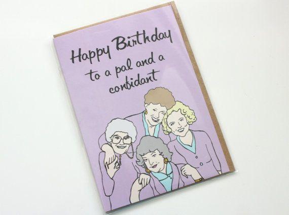 Golden Girls Happy Birthday Card By Atomicspinster On Etsy 4 00 Girl Birthday Cards Funny Birthday Cards Birthday Greeting Cards