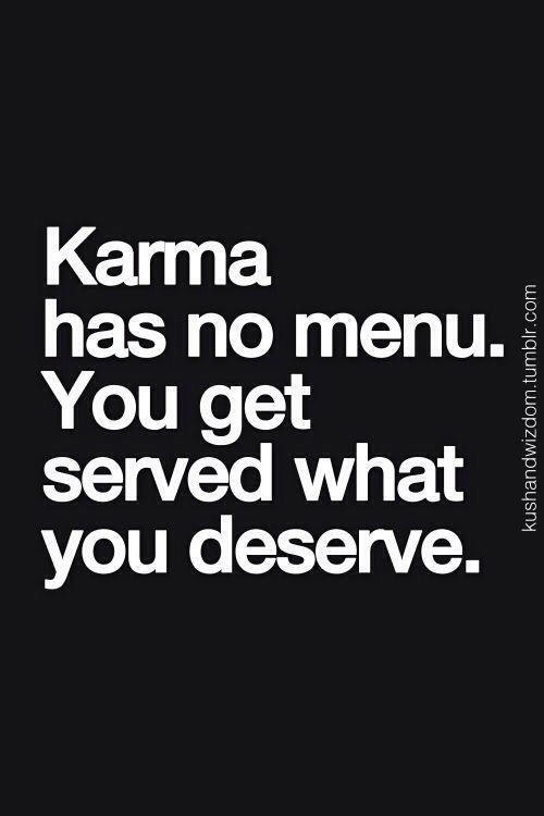 Karma Nao Tem Menu Voce E Servido Com O Que Merece Citacoes