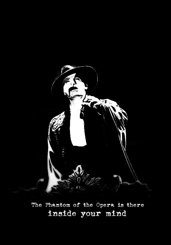 The Phantom of the Opera is there inside your mind