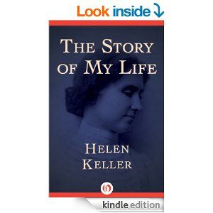 Free The Story Of My Life Kindle Edition By Helen Keller