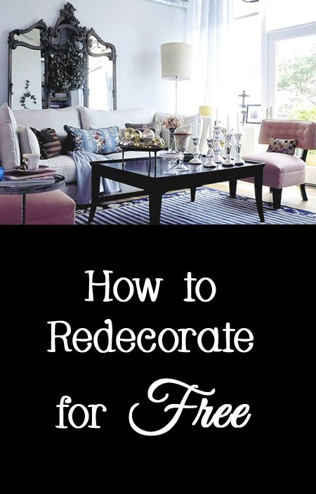 How to Redecorate for Free | Decorating, House and Free