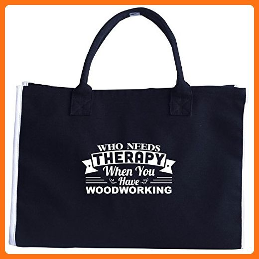Who Needs Therapy When You Have Woodworking - Tote Bag - Totes (*Amazon Partner-Link)