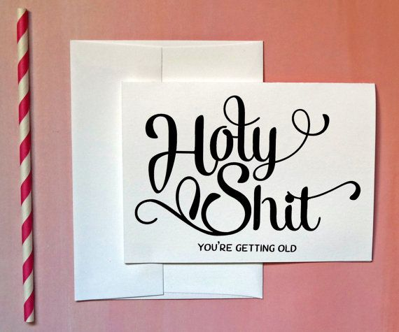 Birthday card holy shit youre getting old birthday card holy shit youre getting old by holyshitcards bookmarktalkfo Image collections