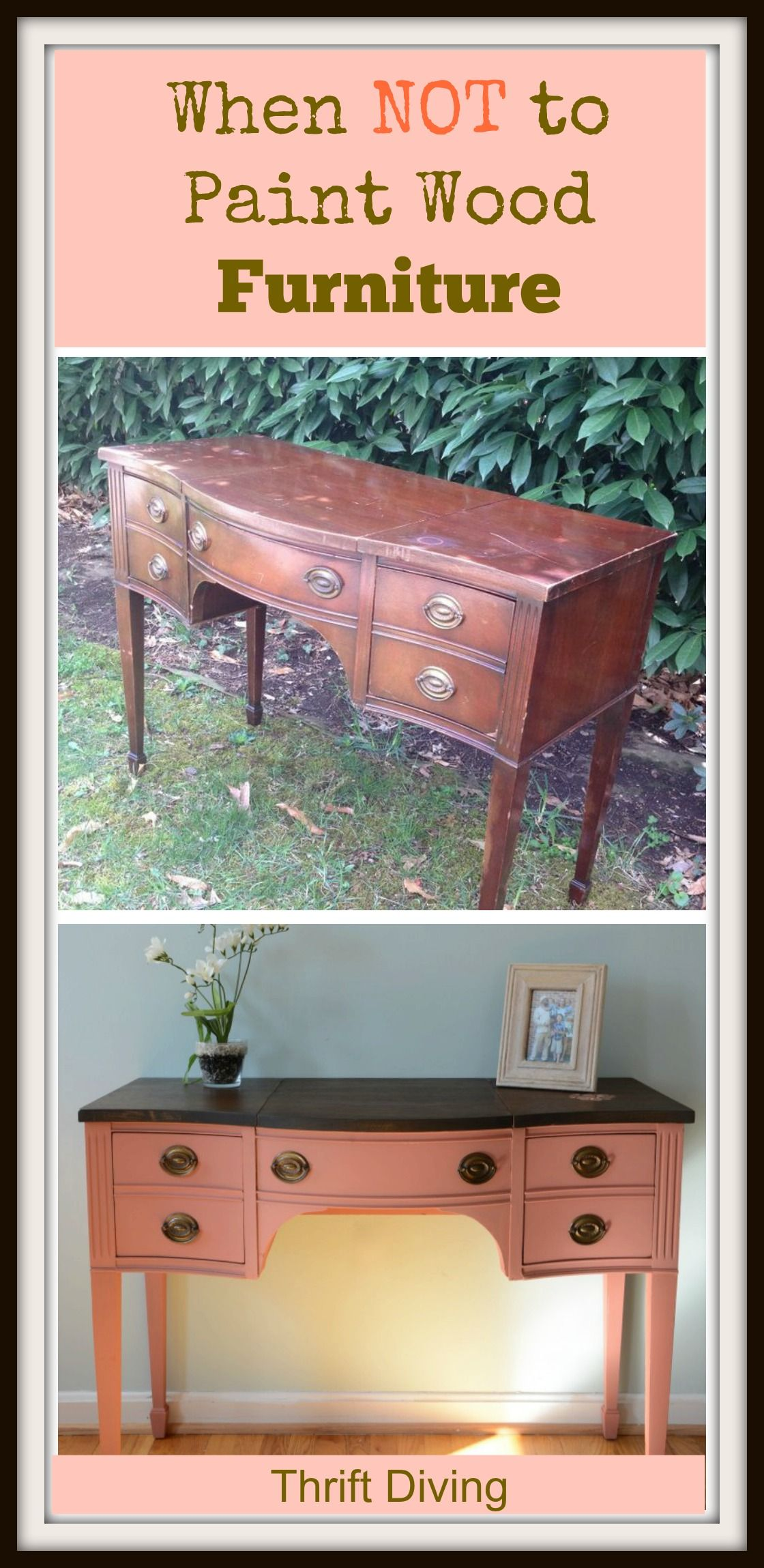 When Should You Not Paint Wood Furniture Thrift Diving Blog Painting Wood Furniture Redo Furniture Furniture Projects