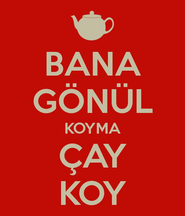 Bana gönül koyma, çay koy!   #çay #çaycandır #çaykeyfi #çaysızolmaz #çaysöyle #çaysaati #gönül