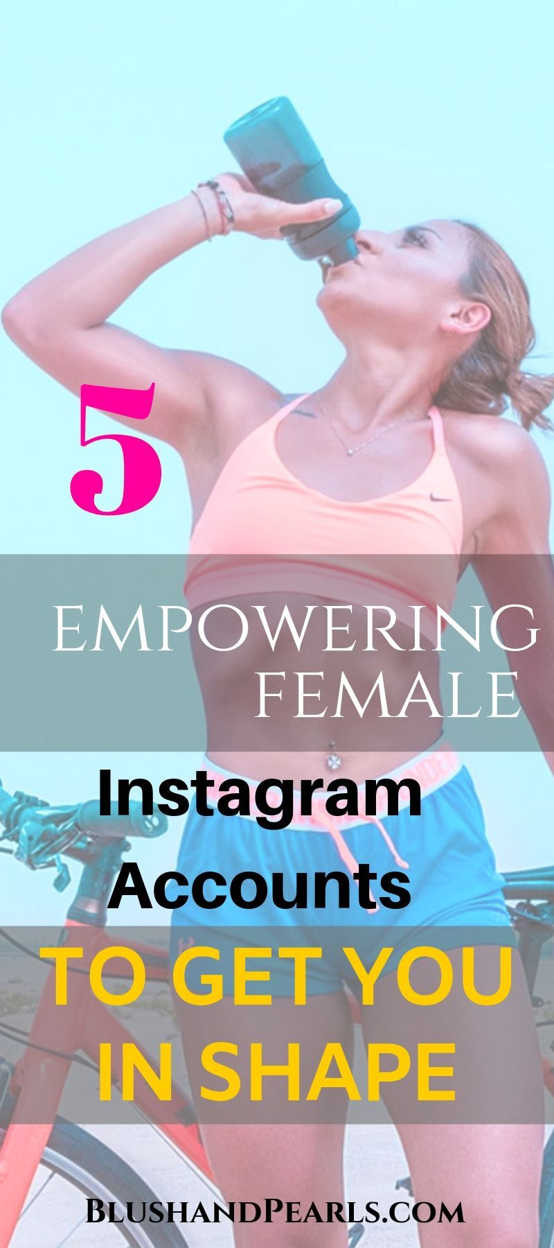 5 Empowering Instagram Accounts Helping Women Reach Their Fitness Goals Blush Pearls Fitness Instagram Fitness Instagram Accounts Fitness Goals