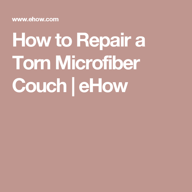 Brilliant How To Repair A Torn Microfiber Couch For The Home Couch Pabps2019 Chair Design Images Pabps2019Com
