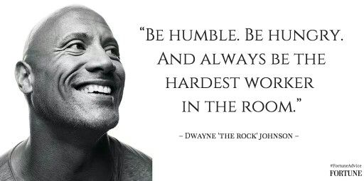 Be Humble Be Hungry And Always Be The Hardest Worker In The Room