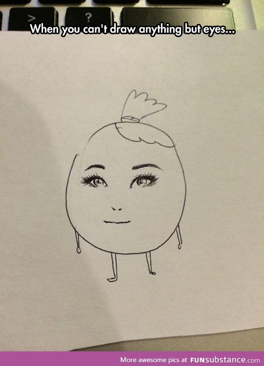Only Good At Drawing Eyes Funsubstance Com Best Funny Pictures Funny Pictures Hilarious