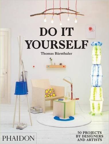 Do it yourself 50 projects by designers and artists thomas do it yourself 50 projects by designers and artists thomas brnthaler 9780714870199 solutioingenieria Gallery