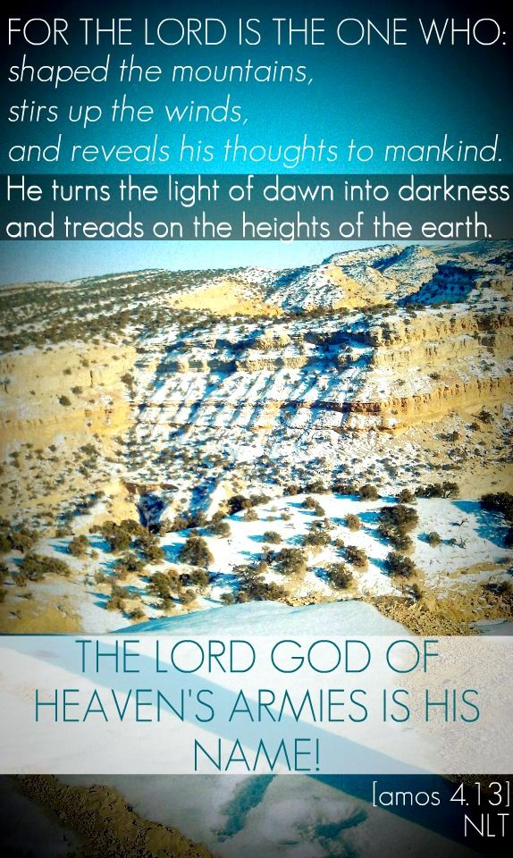 Amos 4 13 Sabaoth The Lord Of Armies The Lord Of Hosts God Prayer Lord Of Hosts Word Of God