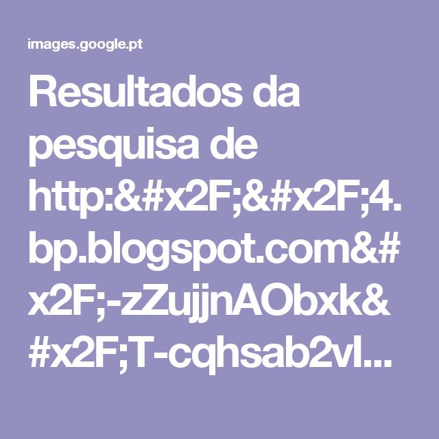 Resultados da pesquisa de http://4.bp.blogspot.com/-zZujjnAObxk/T-cqhsab2vI/AAAAAAAAAp4/fEUreg1dxGA/s1600/imagesCAFUZL6D.jpg no Google