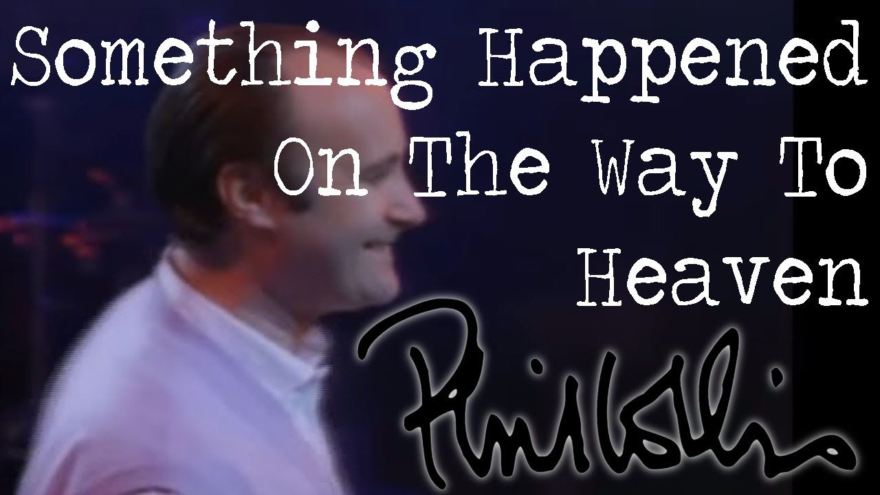 Phil Collins Something Happened On The Way To Heaven Official Music V Phil Collins Youtube Videos Music Way To Heaven