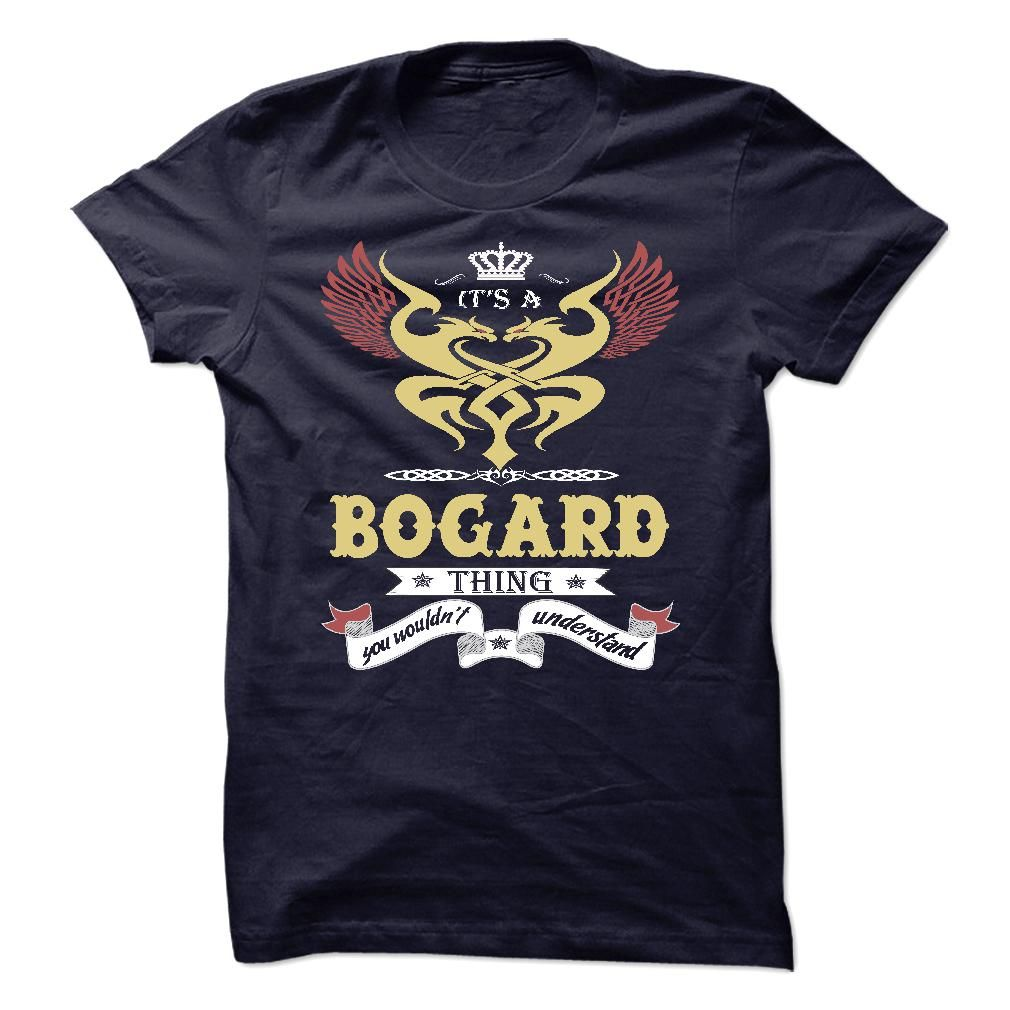 (Tshirt Best Gift) Its a Bogard Thing You Wouldnt Understand sweatshirt t shirt hoodie Shirts this week Hoodies, Tee Shirts