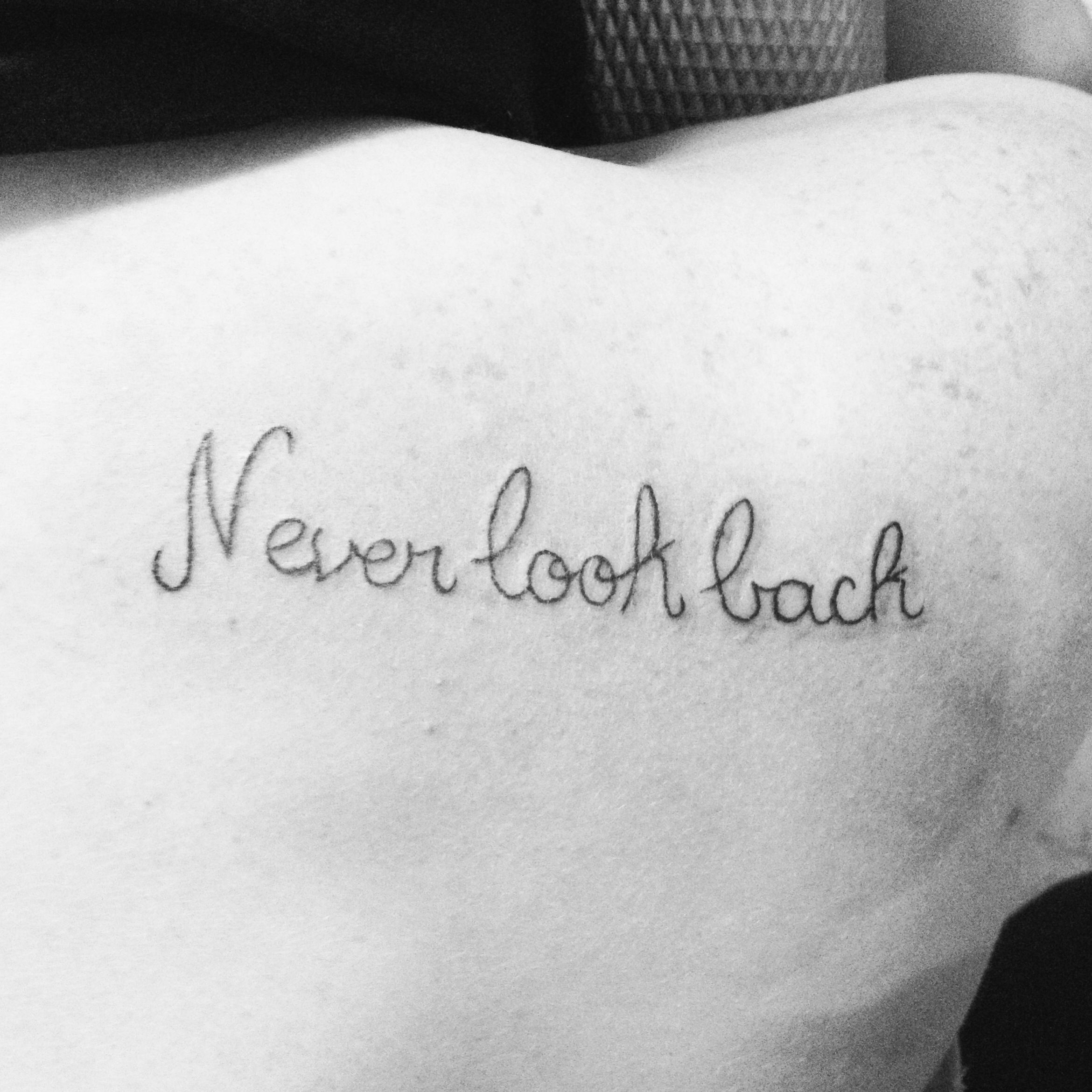 Fonts That Look Like Tattoos: Never Look Back...would Like This Tattooed Down My Spine