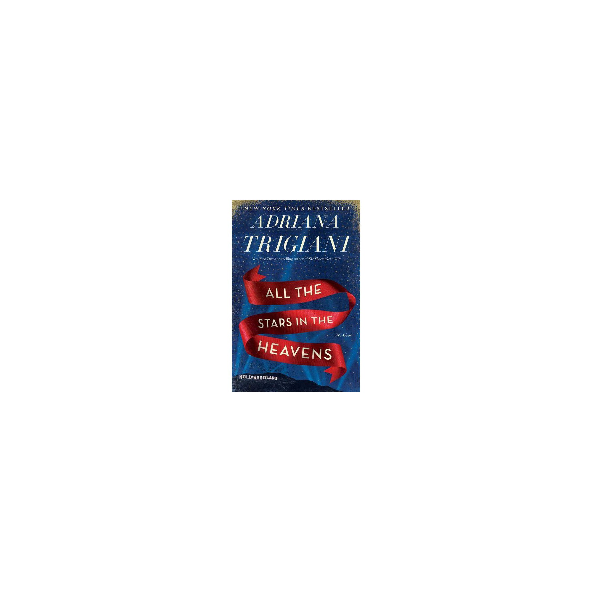 All The Stars In The Heavens By Adriana Trigiani Hardcover In