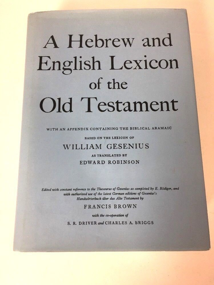 Hebrew and English Lexicon to the Old Testament