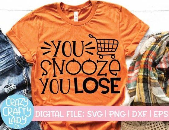 You Snooze You Lose Svg Black Friday Cut File Fall ! #blackfridayshopping sie d…
