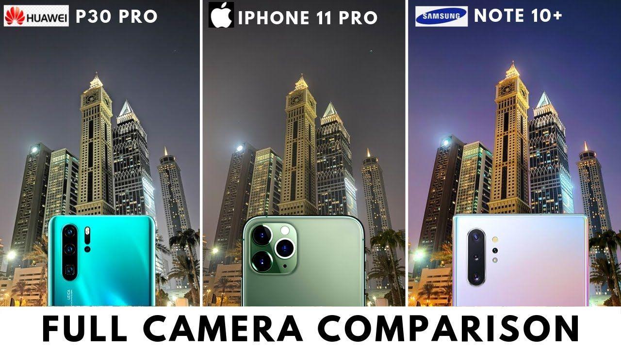 Camera comparison iphone 11 pro vs note 10 plus vs p30