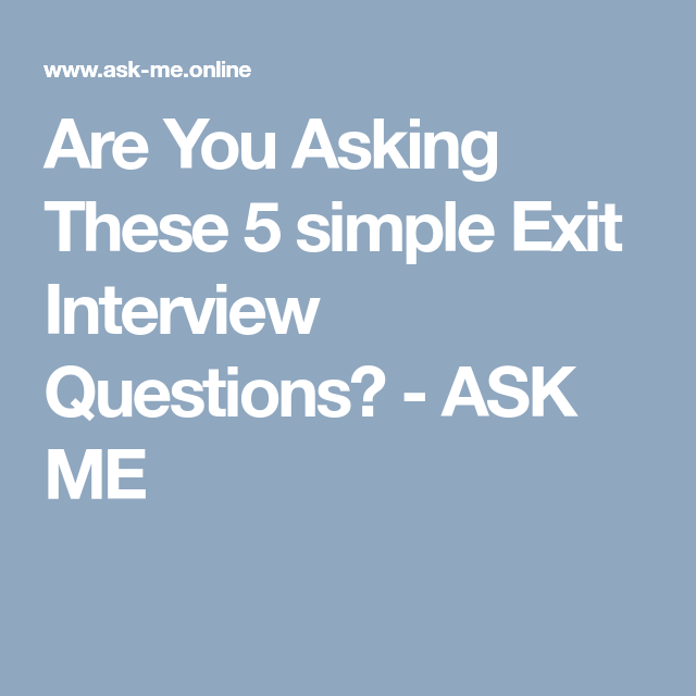 Are You Asking These 5 Simple Exit Interview Questions With