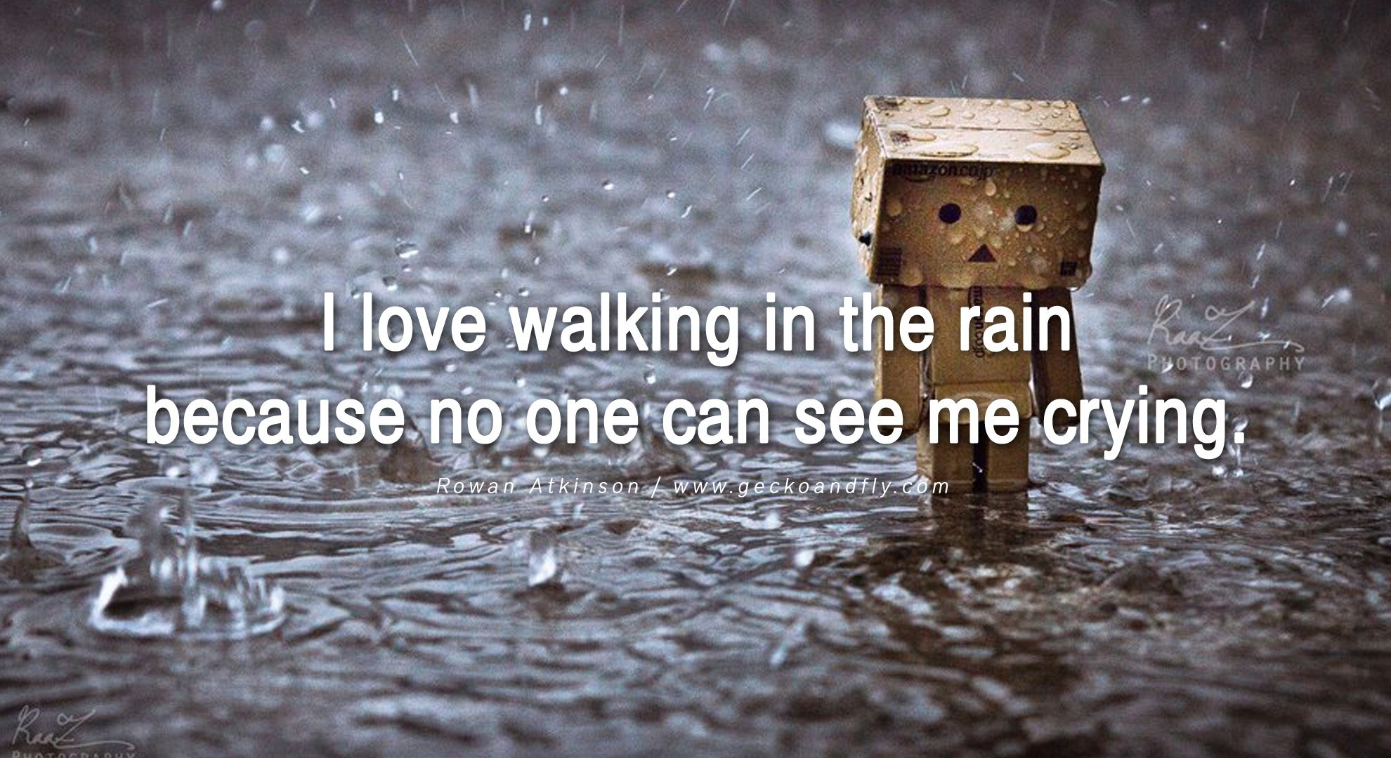 I Love Walking In The Rain Because No One Can See Me Crying