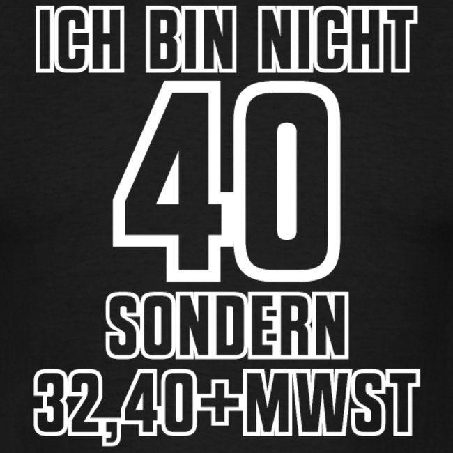 Nicht 40 32 40 Inkl Mwst Geburtstag Shirt Geschenkdieses Coole