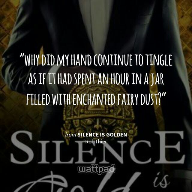 Probably The Best Description Of Hand Tingling I Ever Read Silence Quotes Storm And Silence Wattpad Quotes